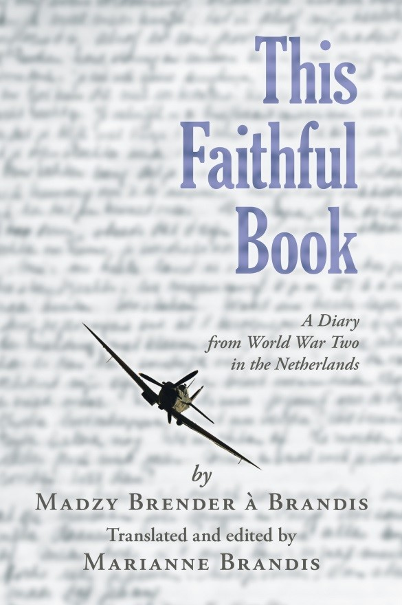 Maarns Oorlogsdagboek verschenen: This Faithful Book - A Diary from World War Two in the Netherlands